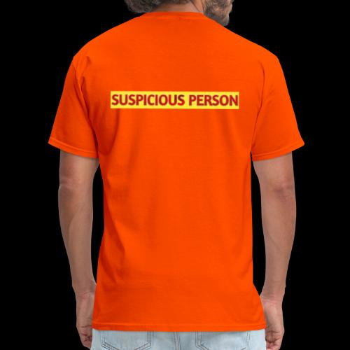 YOU ARE SUSPECT & SUSPICIOUS - Men's T-Shirt