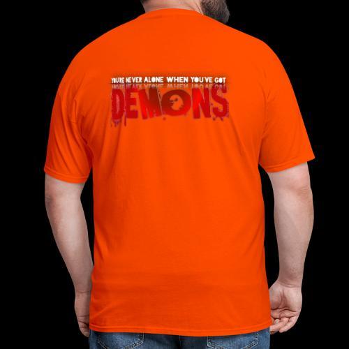 YOU'RE NEVER ALONE IF YOU'VE GOT DEMONS! - Men's T-Shirt
