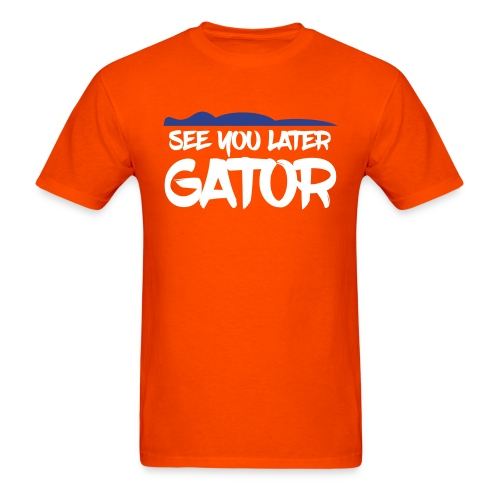 See You Later Gator - Men's T-Shirt