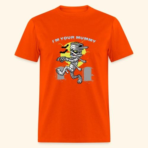 I am your Mummy - Men's T-Shirt