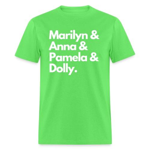 Marilyn & Anna & Pamela & Dolly - Men's T-Shirt