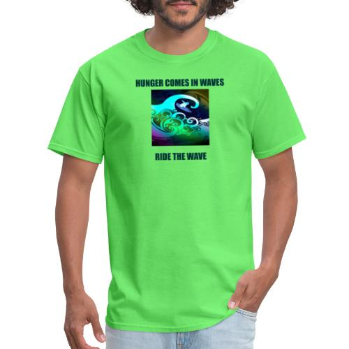 Hunger Comes In Waves - Men's T-Shirt