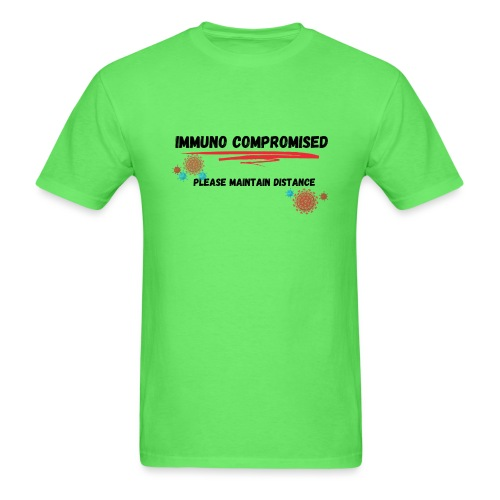 Immuno Compromised, Please Maintain Distance - Men's T-Shirt