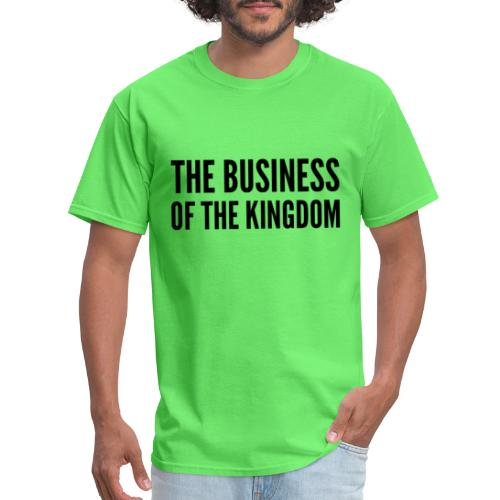 The Business of The Kingdom (black ink) - Men's T-Shirt