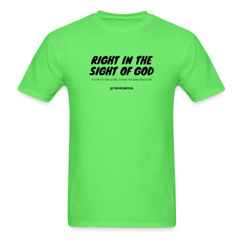 RIGHT IN THE SIGHT OF GOD T-Shirts - Men's T-Shirt