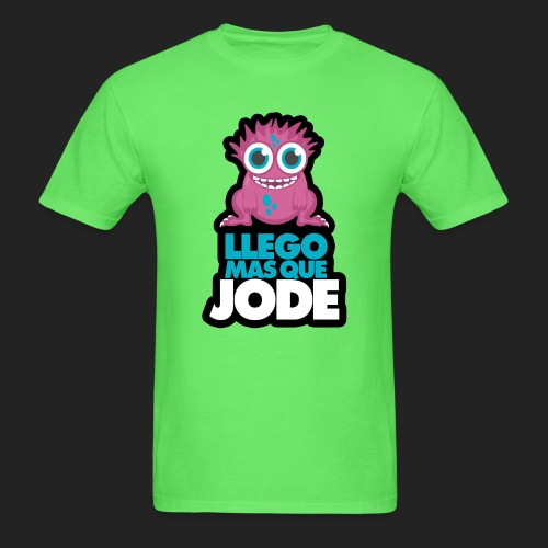 Llego mas que jode - Men's T-Shirt