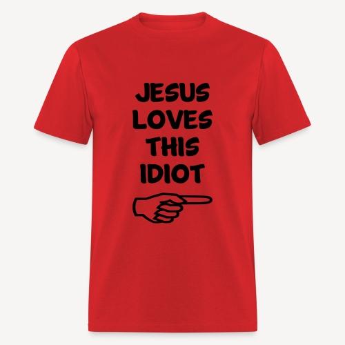 JESUS LOVES THIS IDIOT - Men's T-Shirt