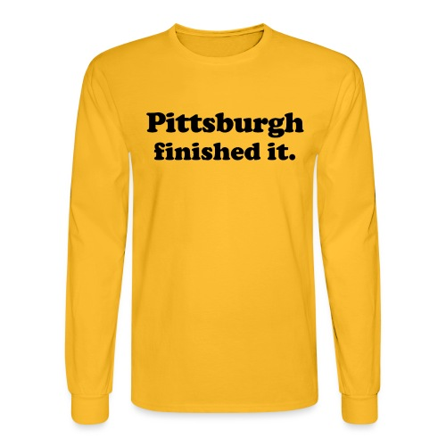 Pittsburgh Finished It (GOLD) - Men's Long Sleeve T-Shirt