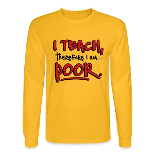 Teach therefore poor - Men's Long Sleeve T-Shirt