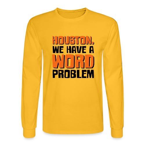 Houston Word Problem - Men's Long Sleeve T-Shirt