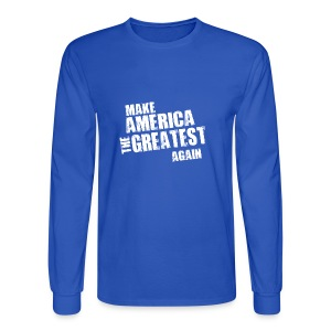 Make America the Greatest Again - Men's Long Sleeve T-Shirt