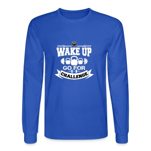Wake Up and Take the Challenge - Men's Long Sleeve T-Shirt
