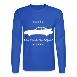 Make Preludes Great Again! - Men's Long Sleeve T-Shirt