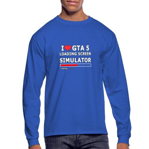 I love GTA 5 Loding Screen SIMULATOR - Men's Long Sleeve T-Shirt