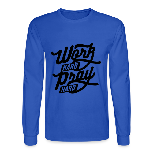Work Hard Pray Hard - Men's Long Sleeve T-Shirt