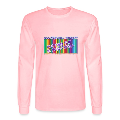 Occupational Therapy Putting the fun in functional - Men's Long Sleeve T-Shirt