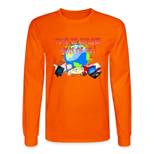 Time to Explore More of Me ! BACK TO SCHOOL - Men's Long Sleeve T-Shirt