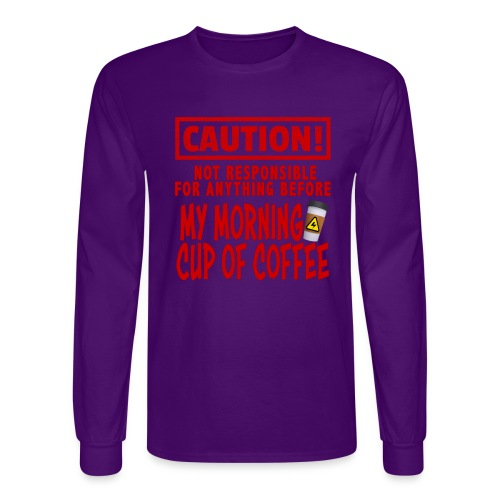 Not responsible for anything before my COFFEE - Men's Long Sleeve T-Shirt