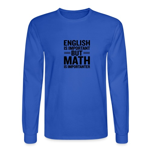 English Is Important But Math Is Importanter merch - Men's Long Sleeve T-Shirt