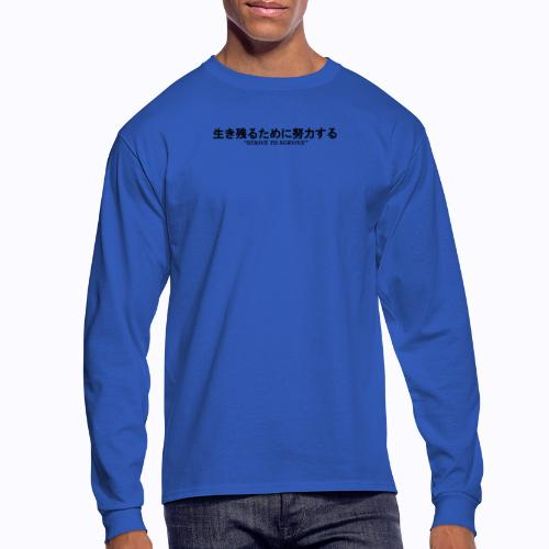 STRIVE TO SURVIVE - Men's Long Sleeve T-Shirt