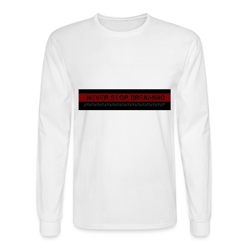 Never Stop dreaming - Men's Long Sleeve T-Shirt