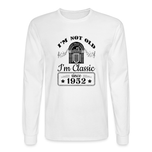 Not Old Classic Jukebox Since 1952 - Men's Long Sleeve T-Shirt