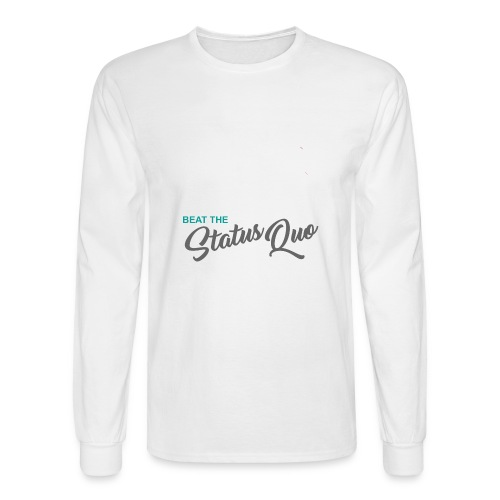 Beat The Status Quo - Men's Long Sleeve T-Shirt