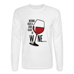 Nothing Beats a Good Glass of Wine - Men's Long Sleeve T-Shirt