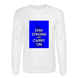 Stay Strong and Carry On - Men's Long Sleeve T-Shirt