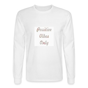 Positive Vibes Only - Men's Long Sleeve T-Shirt