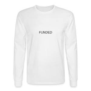 FUNDED Black Lettered T - Men's Long Sleeve T-Shirt