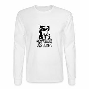 YOU TALKING TO ME ? - Men's Long Sleeve T-Shirt