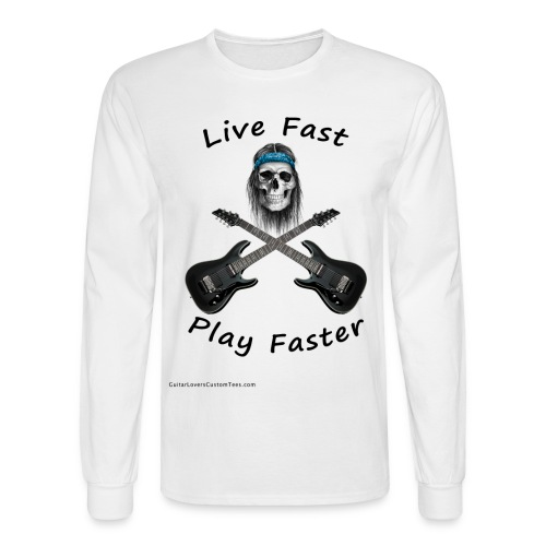 LiveFastPlayFaster by GuitarLoversCustomTees png - Men's Long Sleeve T-Shirt