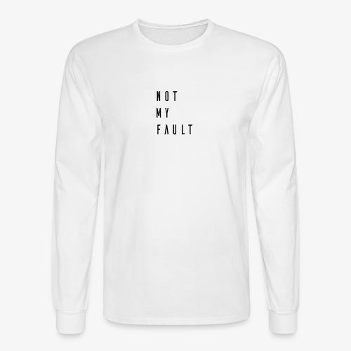 Not My Fault Premium Design - Men's Long Sleeve T-Shirt