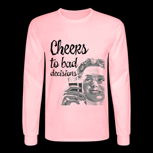 Cheers to Bad Decisions | Vintage Sarcasm - Men's Long Sleeve T-Shirt