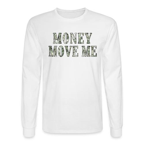 Money Move Me LONG WAY png - Men's Long Sleeve T-Shirt
