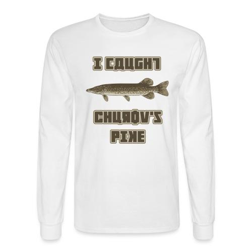 I Caught Churov's Pike - Men's Long Sleeve T-Shirt