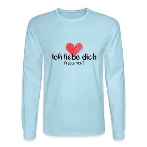 Ich liebe dich [German] - I LOVE YOU - Men's Long Sleeve T-Shirt