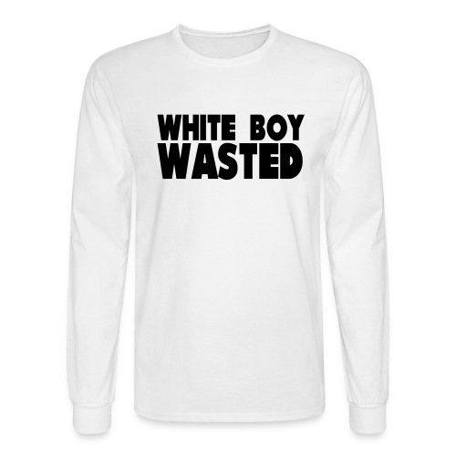 White Boy Wasted - Men's Long Sleeve T-Shirt