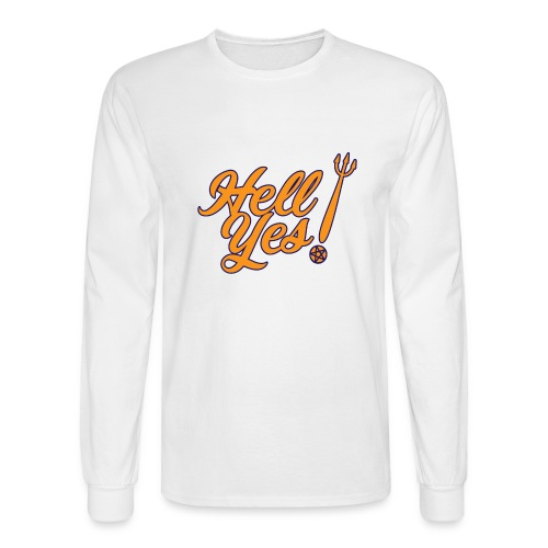 Hell Yes - Men's Long Sleeve T-Shirt