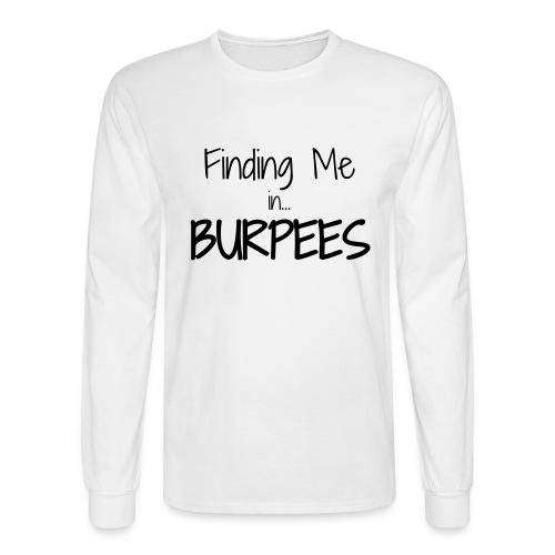Finding Me ...Burpees - Men's Long Sleeve T-Shirt