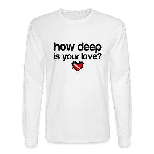 How Deep is your Love - Men's Long Sleeve T-Shirt