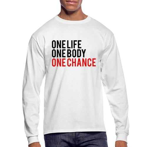One Life One Body One Chance - Men's Long Sleeve T-Shirt