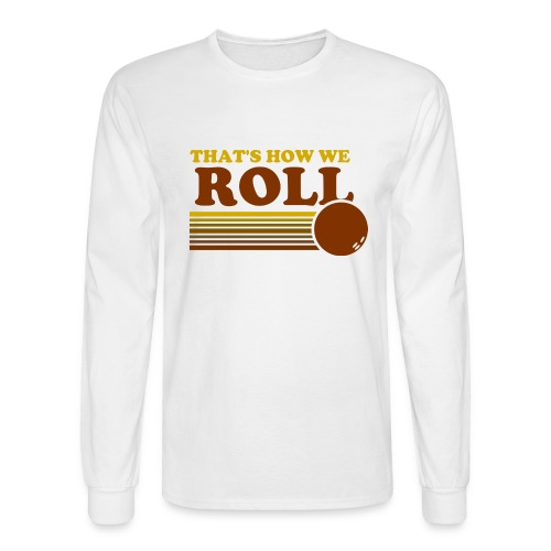 we_roll - Men's Long Sleeve T-Shirt
