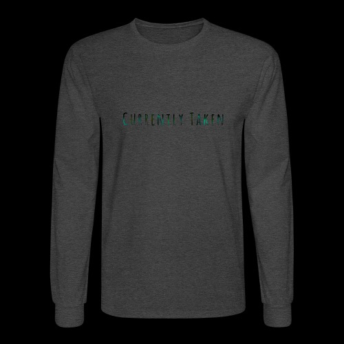 Currently Taken T-Shirt - Men's Long Sleeve T-Shirt