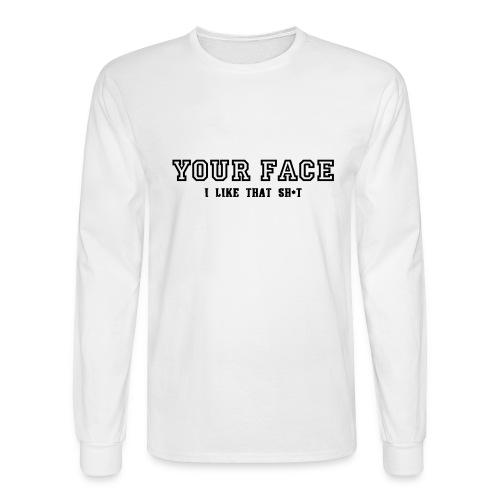 Your Face - Men's Long Sleeve T-Shirt