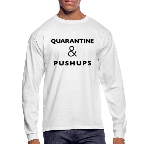 quarantine and pushups - Men's Long Sleeve T-Shirt