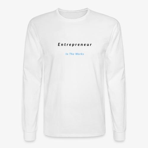 Entrepreneur In The Works - Men's Long Sleeve T-Shirt