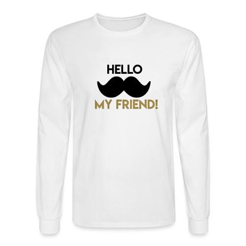Hello my friend - Men's Long Sleeve T-Shirt
