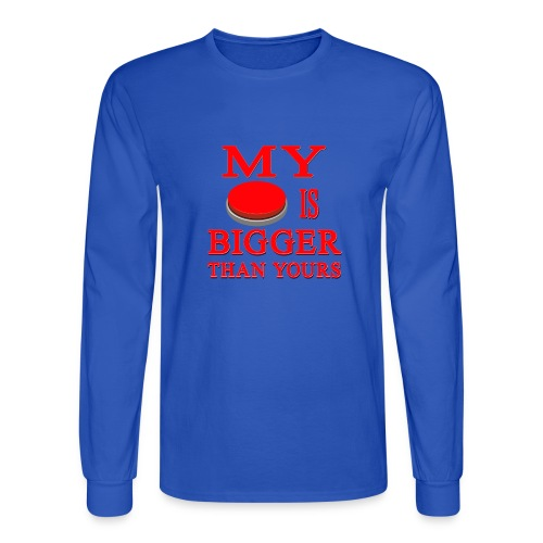 My Button Is Bigger Than Yours - Men's Long Sleeve T-Shirt